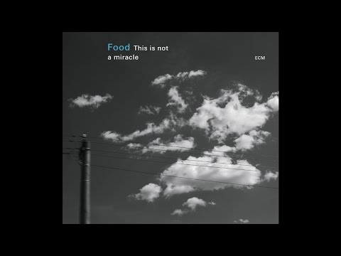 Food – This Is Not A Miracle (ECM Album Teaser)