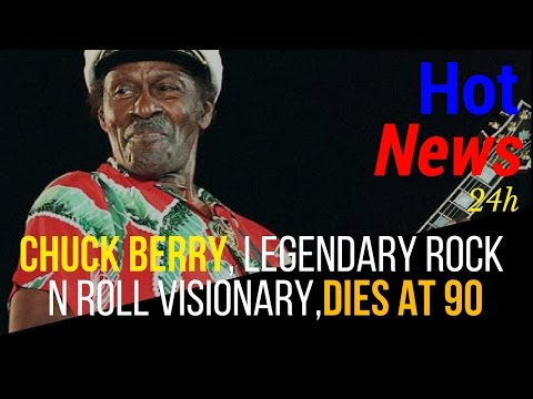 chuck berry died at 90| chuck berry dead| how did chuck berry die| chuck berry dies