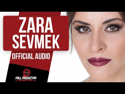 ZARA - SEVMEK ( OFFICIAL AUDIO )
