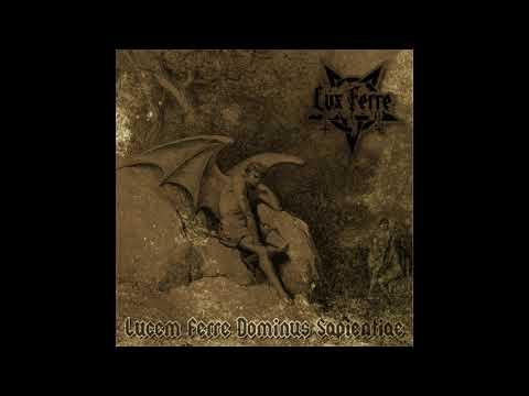 Lux Ferre - Lucem Ferre Dominus Sapientiae (Demo: 2019)