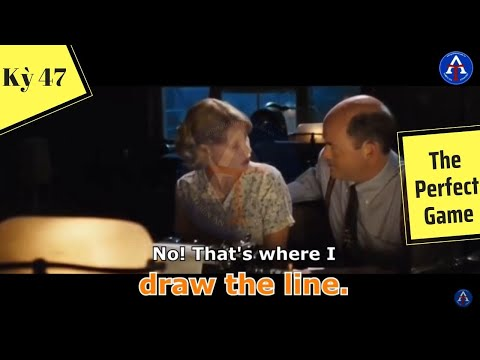 [HỌC IDIOM QUA PHIM] - Draw The Line (Phim The Perfect Game)