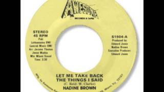 Nadine Brown - Let Me Take Back The Things I Said 1982