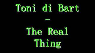 Toni di Bart - The Real Thing