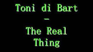 Toni di Bart - The Real Thing