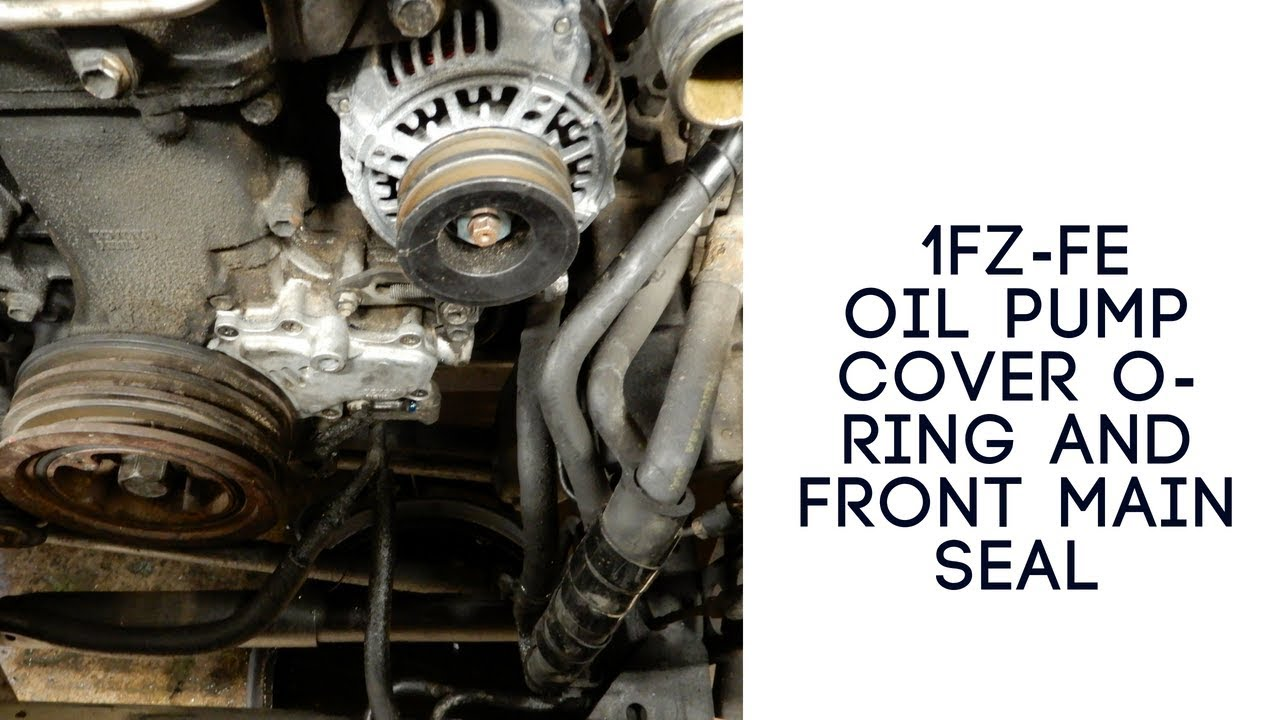 1FZ-FE Oil Pump Cover and Front Main Seal Replacement