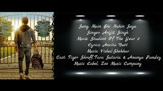 MAIN BHI NAHIN SOYA Full Song With Lyrics ▪ Arijit Singh ▪ SOTY 2 ▪ Tiger Shroff, Tara & Ananya