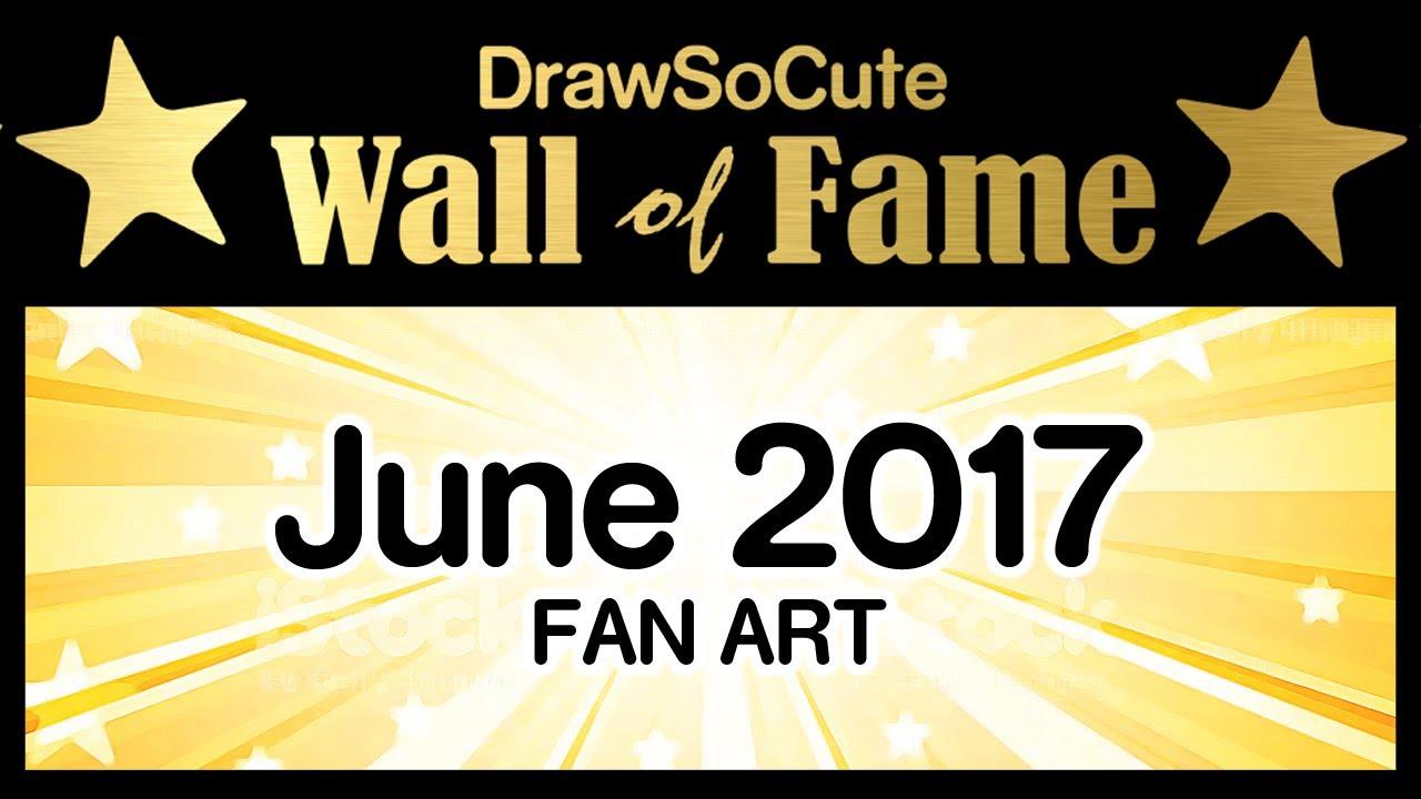 Draw So Cute Wall of Fame FAN ART | June 2017 - YouTube