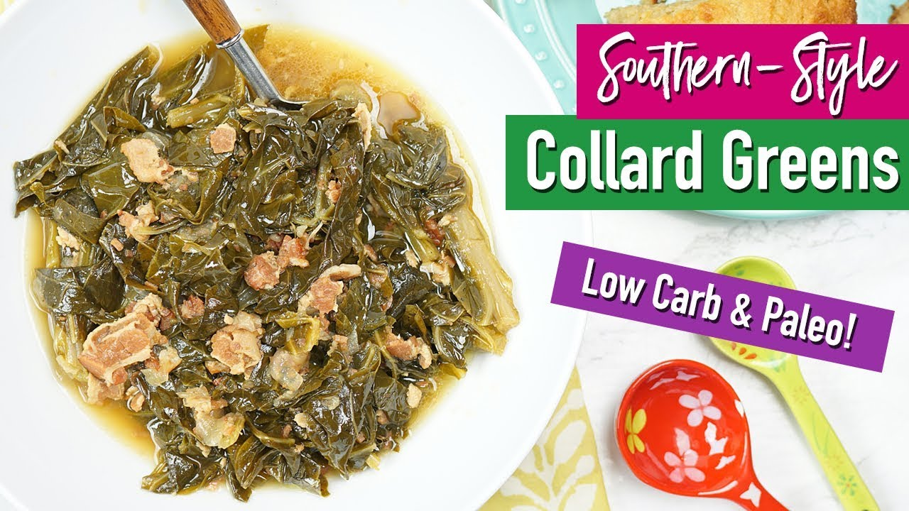 How To Make Healthy Southern Style Collard Greens Low Carb Paleo