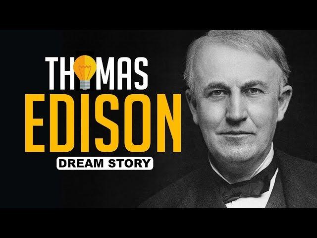 THOMAS EDISON  ILUMINANDO O MUNDO MOTIVAÇÃO DREAM STORY