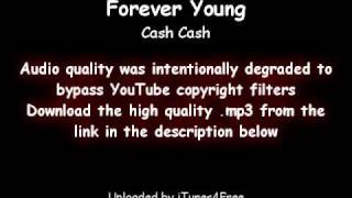Cash Cash - Forever Young :: Free Download Link :: Uploaded by iTunes4Free