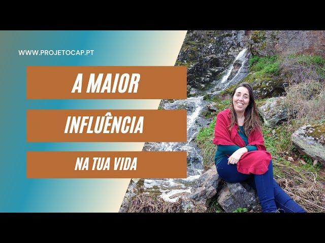 O que é que te Influencia a Vida?