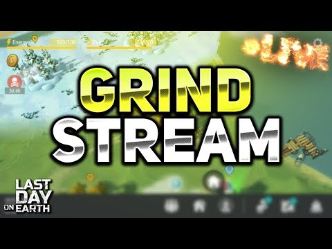 FARMING AND GRINDING STREAM! - Last Day On Earth: Survival LIVESTREAM