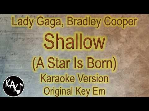 Lady Gaga, Bradley Cooper - Shallow Karaoke Instrumental Lyrics Cover Original Key Em