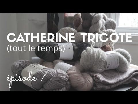 Épisode 7 - Catherine tricote tout le temps