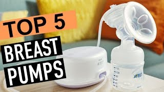 BEST 5: Breast Pumps 2018
