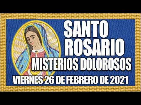 SANTO ROSARIO // VIERNES 26 DE FEBRERO DE 2021 // MISTERIOS DOLOROSOS// VIRGEN DE GUADALUPE