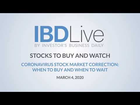 IBD Live: Coronavirus Stock Market Correction: When To Buy And When To Wait