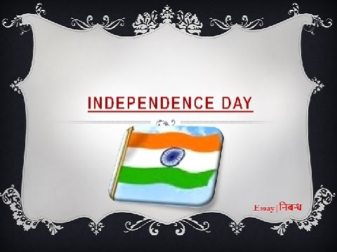 indias independence essay Independence day of india is celebrated throughout india on 15th august every year with great splendor, joy and respect for mother india many indian cultural programmes are organized on the independence day indians dedicate this day to all those brave leaders and fighters who gave freedom to this.