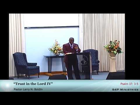 "Jan22-2017 ""Trust in the Lord IV"" - Pastor Larry N. Boldin"
