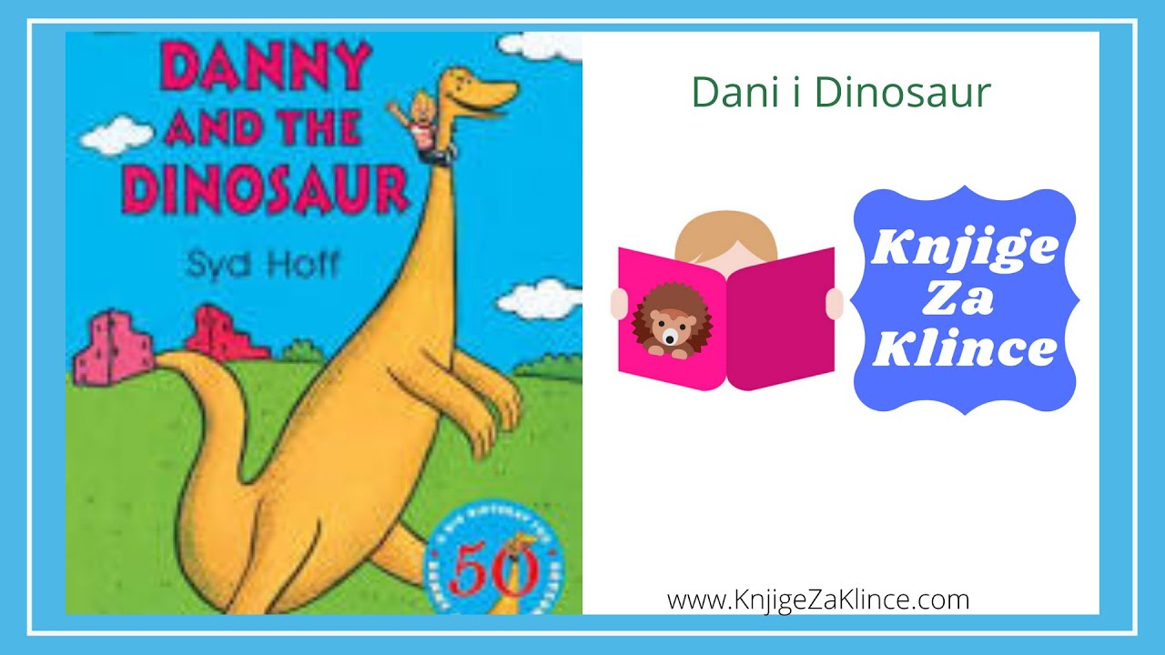 Dani i Dinosaur - AudioKnjiga/Slikovnica za Djecu - Knjige za Klince