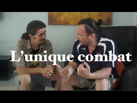 Notre unique combat ! Patrick Fontaine - www.regenere.org