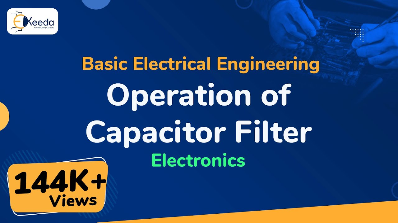 What Is Operation Of Capacitor Filter Youtube Input Circuit Electronics Basicelectricalengineering Beevideolectures