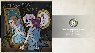 Trash Boat - Saving Face