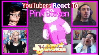 Youtubers React To Pink Steven ( #StevenUniverse )