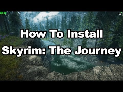 How to install Skyrim: The Journey (HUGE MOD PACK WITH OVER 400 MODS)