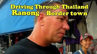 Border town in Ranong, Thailand a mix of great food and culture.