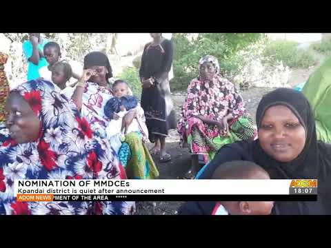 Nomination of MMDCEs: Kpandai district is quiet after announcement – Adom TV News (20-9-21)