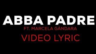 VIDEO LYRIC OFICIAL | ABBA PADRE | Ft. Marcela Gándara | Pentecostés Miel San Marcos