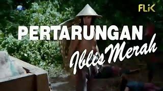 Film jadul indonesia Pertarungan Iblis Merah barry prima
