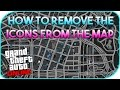 GTA 5   HOW TO REMOVE ICONS FROM THE MAP