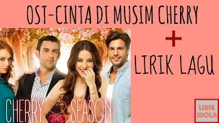 OST CINTA DI MUSIM CHERRY TRANS TV ~ LIRIK INDONESIA