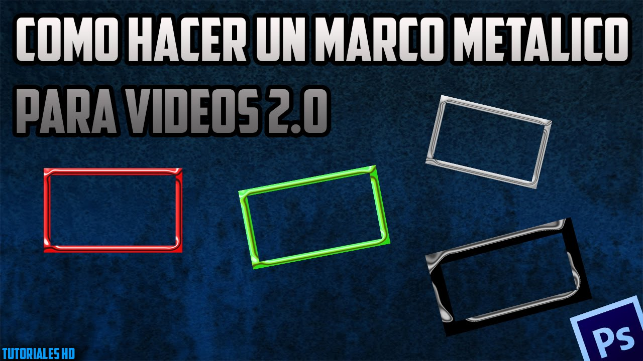 Como Hacer Un Marco Para Videos 2.0 | Tutoriales HD - YouTube