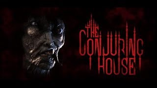 THE CONJURING HOUSE Full Game Walkthrough - No Commentary