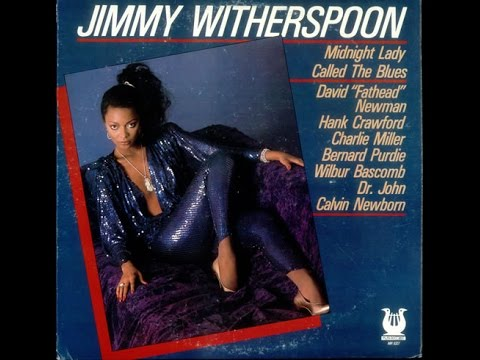 Jimmy Witherspoon - midnight lady called the blues 1986 (full album)