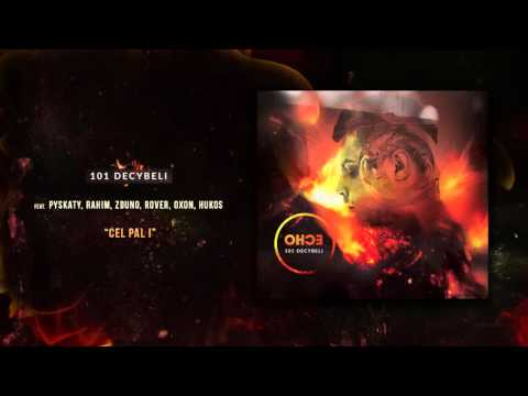 101 Decybeli feat. Pyskaty, Rahim, Zduno, Rover, Oxon, Hukos - Cel Pal I [Audio]