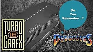 Do You Remember... Silent Debuggers (Turbo Grafx 16)