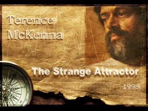 Terence McKenna - The Strange Attractor