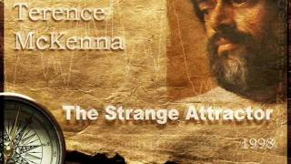 Terence McKenna - The Strange Attractor