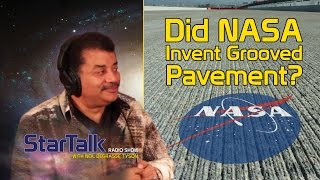 Neil deGrasse Tyson answers: Did NASA Invent Grooved Pavement?