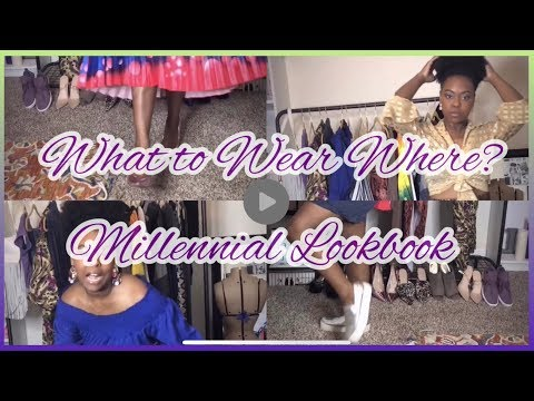 What To Wear Where? | Millennial Lookbook 5 Occasions 10 Looks