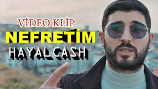 HAYALCASH - NEFRETİM (Video Klip)