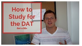 HOW TO STUDY FOR THE DAT