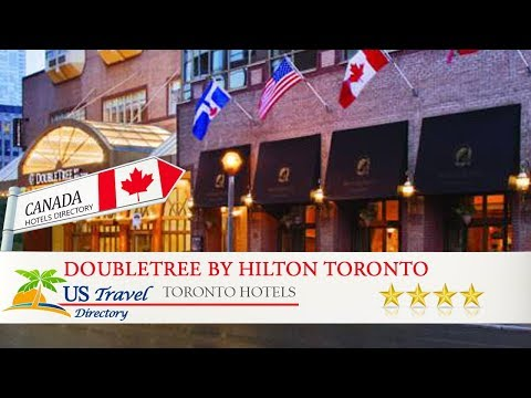 DoubleTree by Hilton Toronto Downtown - Toronto Hotels, Canada
