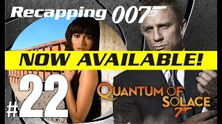 Recapping 007 #22 - Quantum of Solace is NOW AVAILABLE!