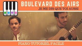 Je me dis que toi aussi de Boulevard des Airs - Piano Tuto Facile