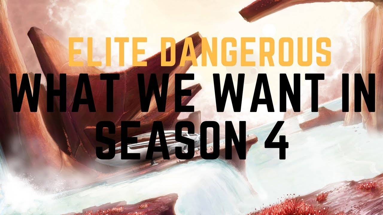 Elite Dangerous | What We Want In Season 4!